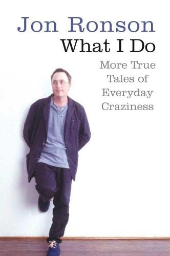 9780330453738: What I Do: More True Tales of Everyday Craziness