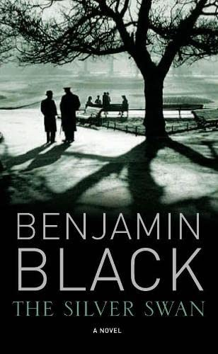 The Silver Swan (Signed First U.K. Edition): Benjamin Black (aka John Banville)