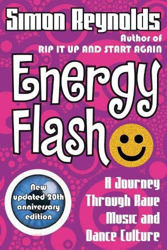 9780330454209: Energy Flash: A Journey Through Rave Music and Dance Culture