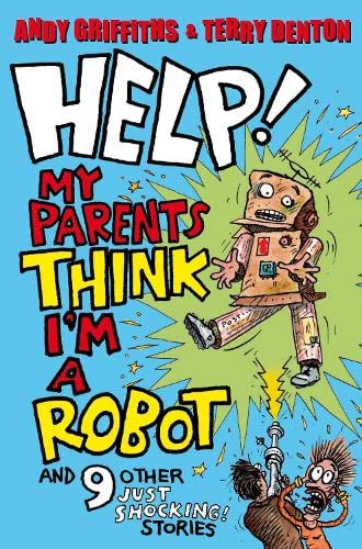 9780330454261: Help! My Parents Think I'm a Robot!: 10 JUST SHOCKING stories