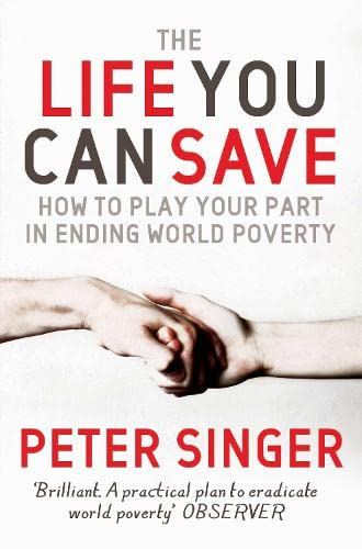 9780330454599: The Life You Can Save: How to Play Your Part in Ending World Poverty (Picador)