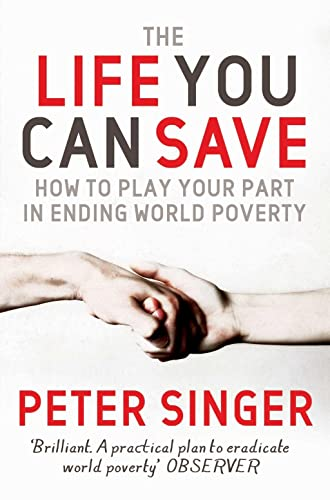 9780330454599: The Life You Can Save: How to Play Your Part in Ending World Poverty