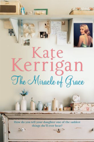 The Miracle of Grace: Kerrigan, Kate