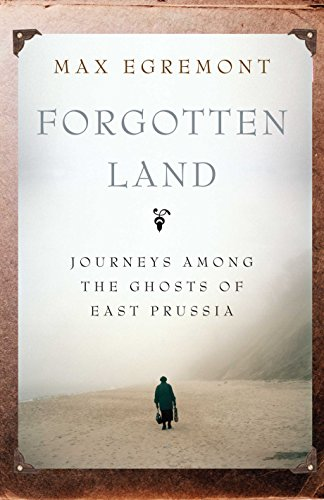 9780330456593: Forgotten Land: Journeys Among the Ghosts of East Prussia