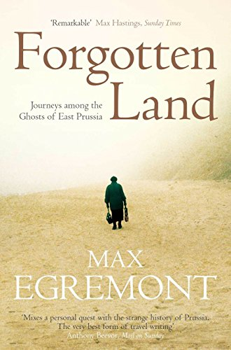 9780330456609: Forgotten Land: Journeys Among the Ghosts of East Prussia