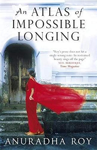 9780330456784: [An Atlas of Impossible Longing] [by: Anuradha Roy]