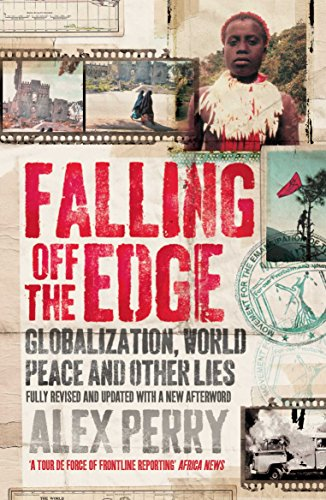 9780330456821: Falling Off the Edge: Globalization, World Peace and Other Lies