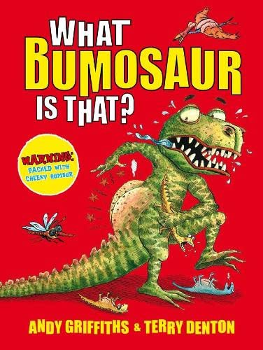 9780330457323: What Bumosaur is That?: A Colourful Guide to Prehistoric Bumosaur Life