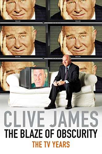 The Blaze of Obscurity: Unreliable Memoirs V: James, Clive