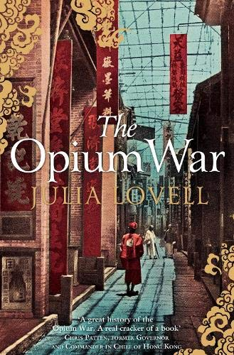 9780330457484: The Opium War: Drugs, Dreams and the Making of China