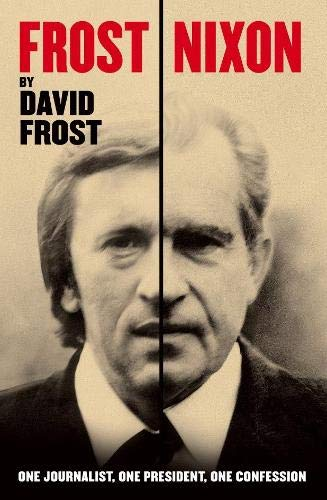 9780330457699: 'Frost/Nixon (tie-in): One Journalist, One President, One Confession'