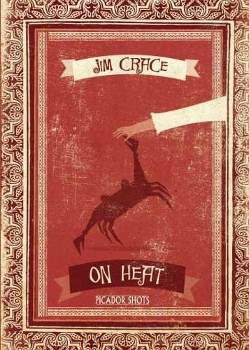 PICADOR SHOTS - 'On Heat': Jim Crace