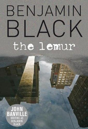 The Lemur: Black, Benjamin - John Banville