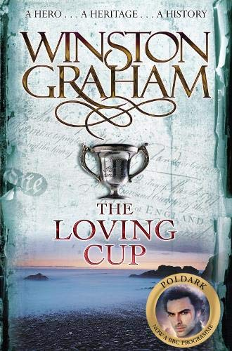 9780330463362: The Loving Cup: A Novel of Cornwall 1813-1815 (Poldark Saga)