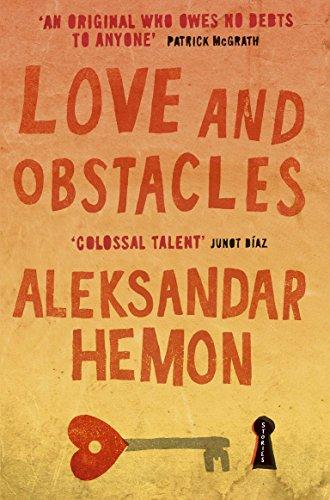 Love and Obstacles: Hemon, Aleksandar