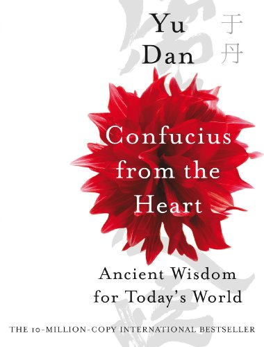 9780330464536: Confucius from the Heart: Ancient Wisdom for Today's World