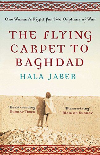 9780330465281: The Flying Carpet to Baghdad: One Woman's Fight for Two Orphans of War