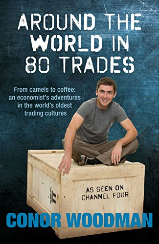 9780330467872: Around the World in 80 Trades. Conor Woodman