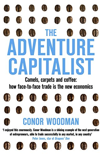 9780330467889: The Adventure Capitalist: Camels, Carpets and Coffee: How Face-to-face Trade is the New Economics