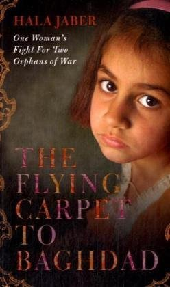 9780330469555: The Flying Carpet to Baghdad: One Woman's Fight for Two Orphans of War