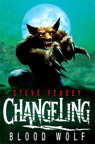 9780330470490: Changeling: Blood Wolf