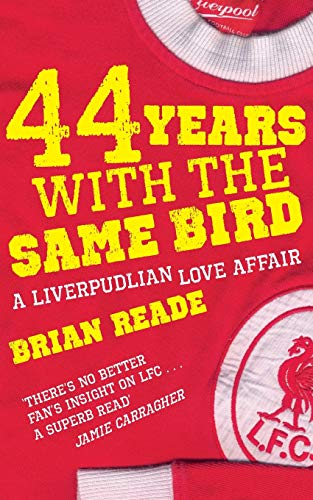 9780330474252: 44 Years With The Same Bird: A Liverpudlian Love Affair
