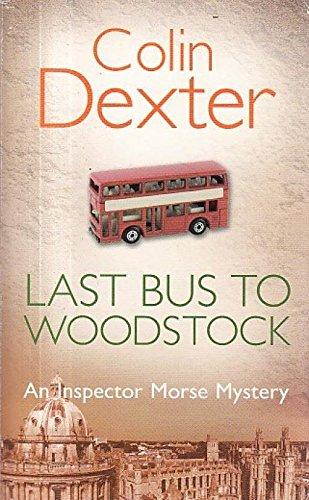 9780330479585: Last Bus to Woodstock (Inspector Morse #1)