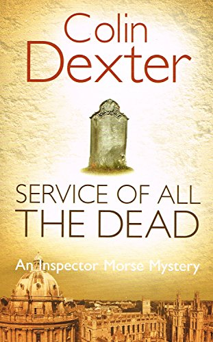 9780330479615: Service of all the Dead (Inspector Morse, #4)
