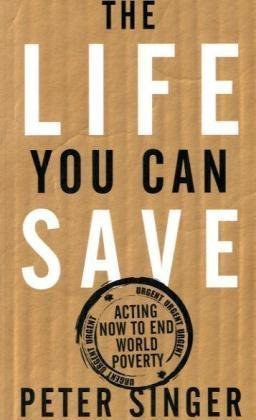 9780330479806: The Life you Can Save : acting now to End World Poverty