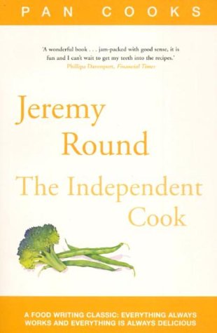 9780330480468: Jeremy Round's The Independent Cook (Pan Cooks)