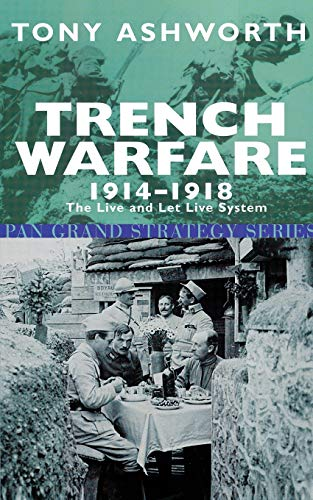 9780330480680: Trench Warfare 1914-18: The Live and Let Live System (Pan Grand Strategy)