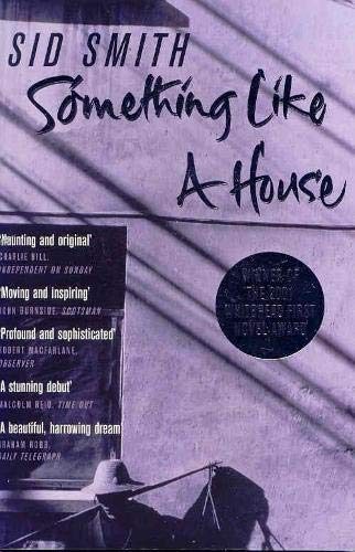 Something Like A House: Sid Smith