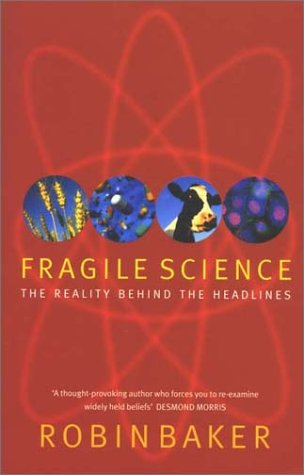 9780330480932: Fragile Science: The Reality Behind the Headlines