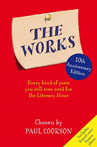 9780330481045: The Works: Every Poem You Will Ever Need At School: Every Kind of Poem You Will Ever Need for the Literacy Hour