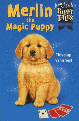 9780330481069: Puppy Tales 11:Merlin Magic Puppy (Jenny Dale's Puppy Tales)