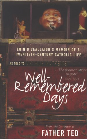 9780330481144: Well-Remembered Days: Eoin O'Ceallaigh's Memoir of a Twentieth-Century Catholic Life