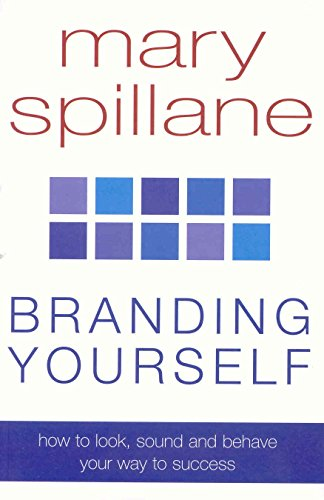 9780330481489: Branding Yourself: How to Look, Sound & Behave Your Way to Success
