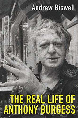 9780330481700: Real Life of Anthony Burgess