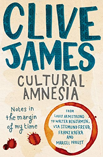 9780330481755: Cultural Amnesia: Notes in the Margin of My Time