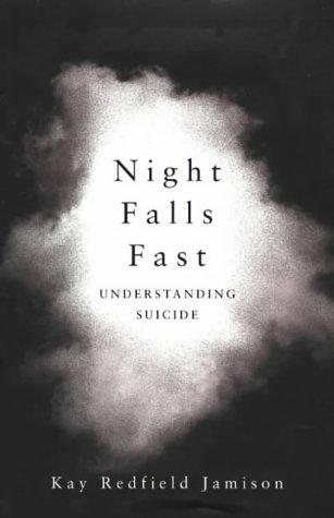 9780330481786: Night Falls Fast: Understanding Suicide