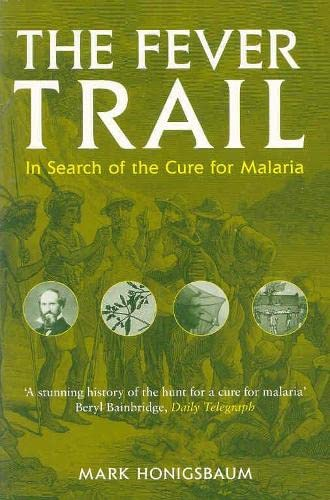 9780330481854: The Fever Trail: Malaria, the Mosquito and the Quest