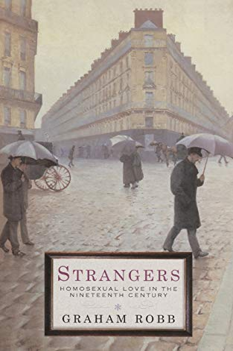 9780330482240: Strangers: Homosexual Love in the Nineteenth Century