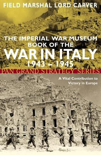9780330482301: Imperial War Museum Book of the War in Italy 1943-1945