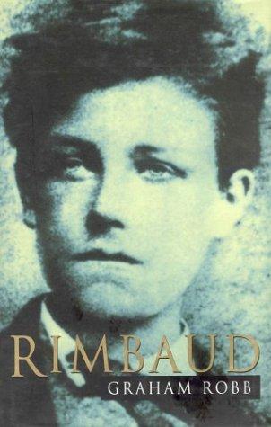 9780330482820: Rimbaud: A Biography