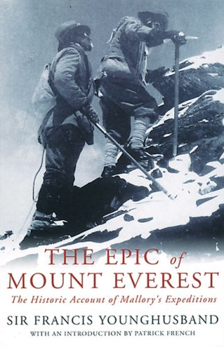 The Epic of Mount Everest: The Historic Account of Mallory's Expeditions