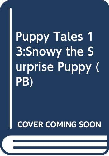 9780330483650: Puppy Tales 13:Snowy the Surprise Puppy (PB): A Christmas Special (Jenny Dale's Puppy Tales S.)