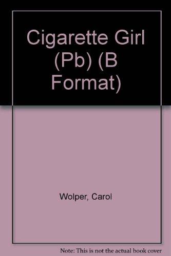 9780330483674: Cigarette Girl (Pb) (B Format)