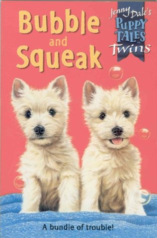Bubble and Squeak (Jenny Dale's Puppy Tales Twins): Dale, Jenny