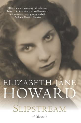 Slipstream : A Memoir: Howard, Elizabeth Jane