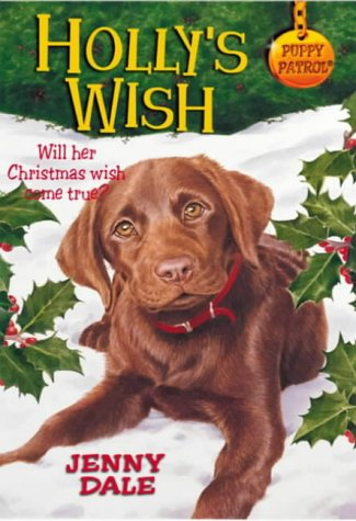 Hollys Wish: A Christmas Special (Puppy Patrol): Dale, Jenny